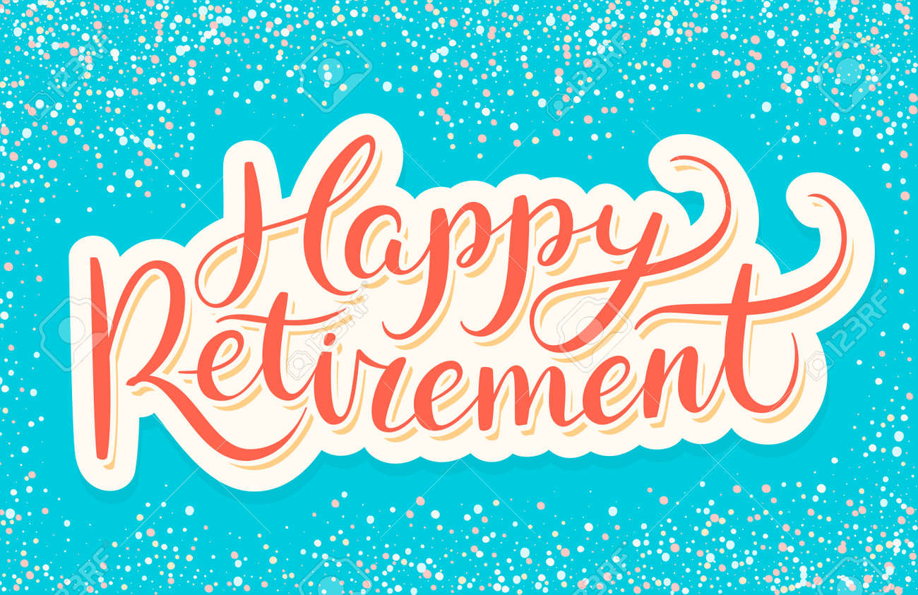 Happy Retirement Banner. Hand Lettering. Vector Hand Drawn ...