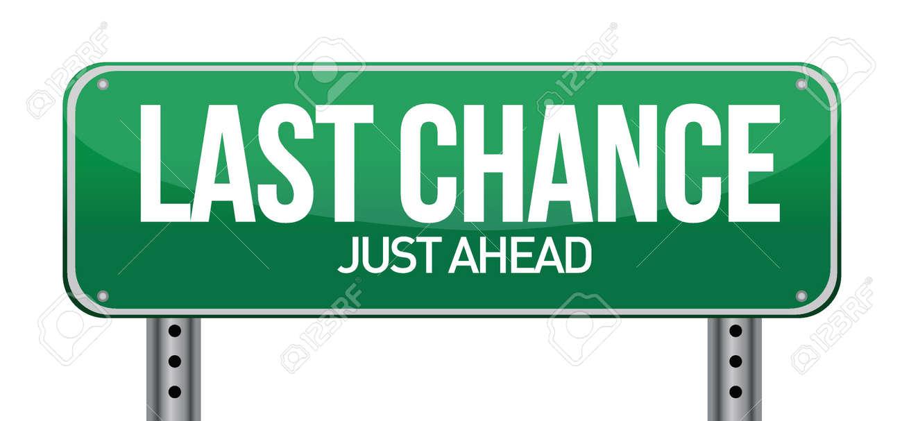 Last chance road sign. Illustration design over white Stock Vector - 17013784