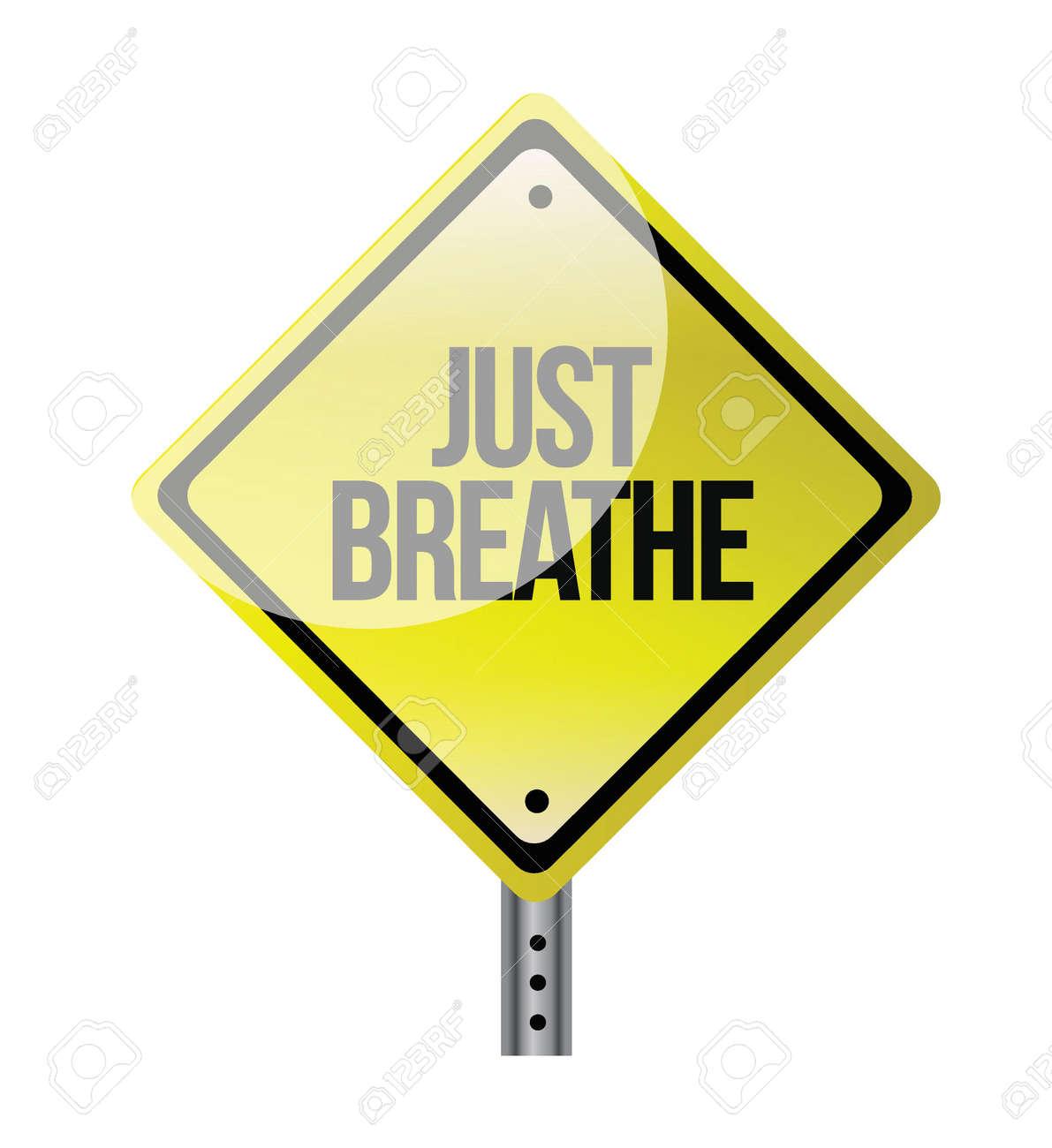 Just Breathe road sign illustration design over white Stock Vector - 20760527