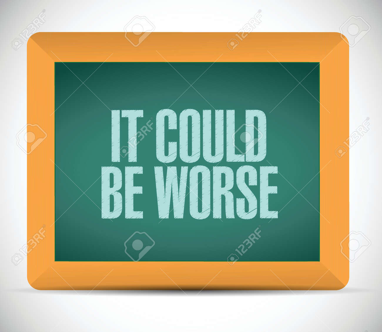 it could be worse message on a chalkboard illustration design over a white background Stock Vector - 26504155