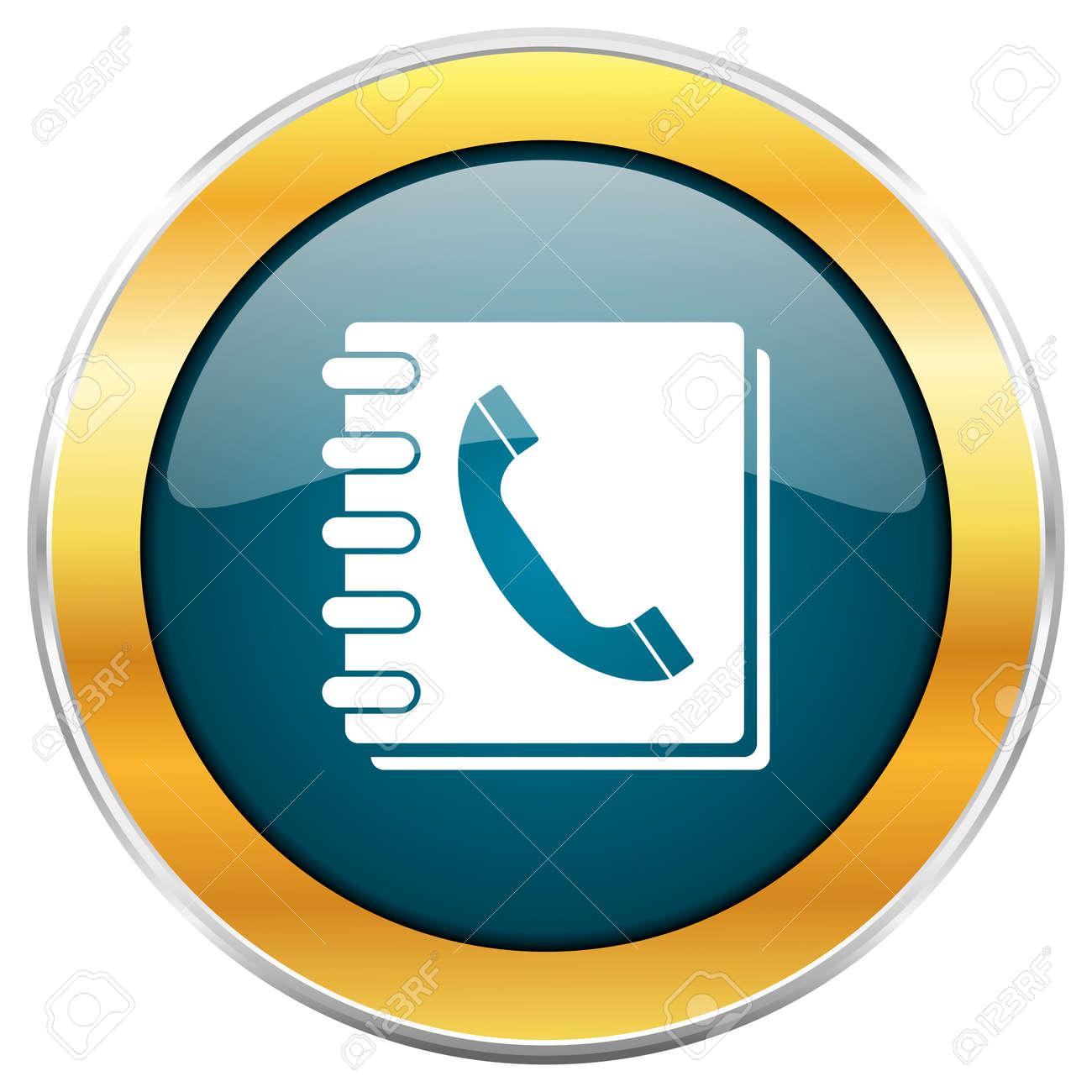 410a85c67e2 Foto de archivo - Icono redondo brillante azul de la guía telefónica con el  borde metálico de cromo dorado aislado en el fondo blanco para los  diseñadores ...