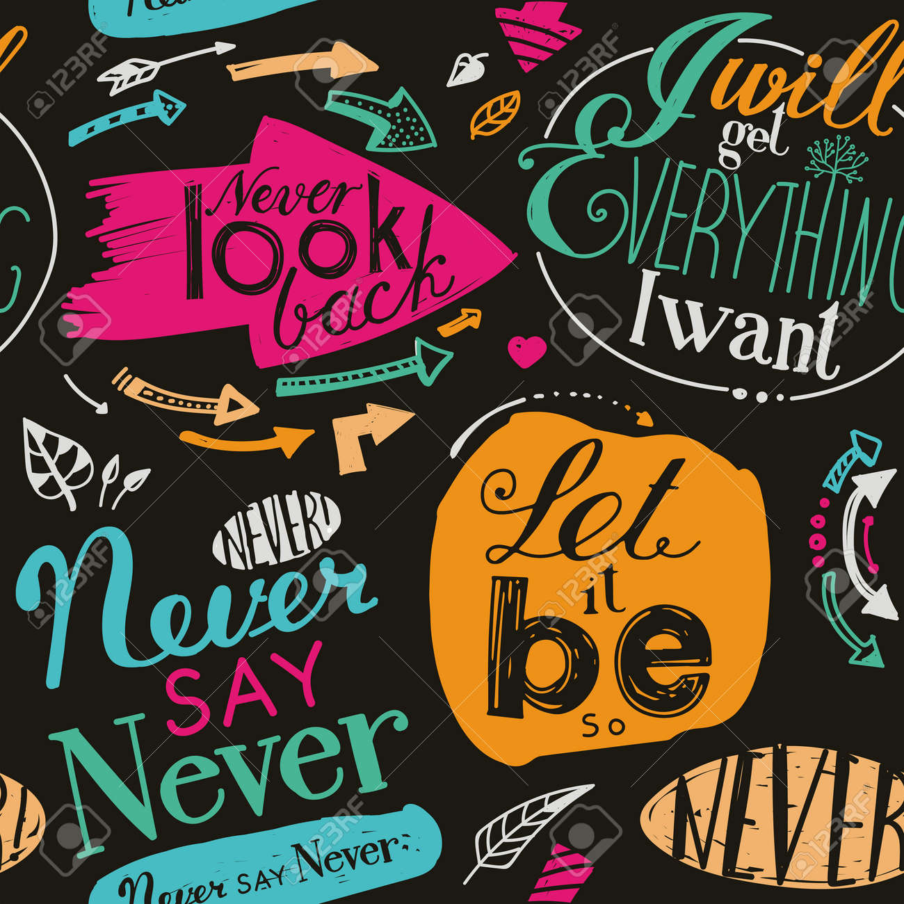 """Seamless pattern of the letterings """"I will get everything I want"""", """"Let it be"""", """"Never say never"""", """"Never look back."""" Hand drawing inscriptions. Pink, blue, green, black - 63135155"""
