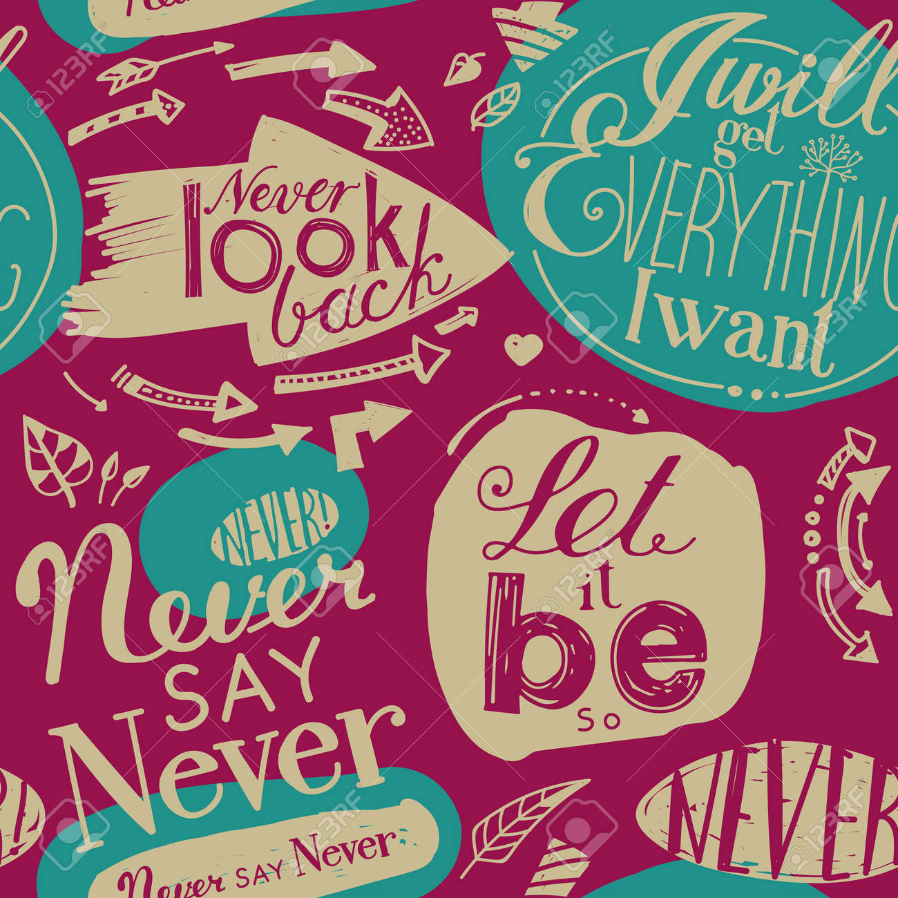 """Seamless pattern of the letterings """"I will get everything I want"""", """"Let it be"""", """"Never say never"""", """"Never look back."""" Hand drawing inscriptions. Turquoise, pink, beige - 63135853"""
