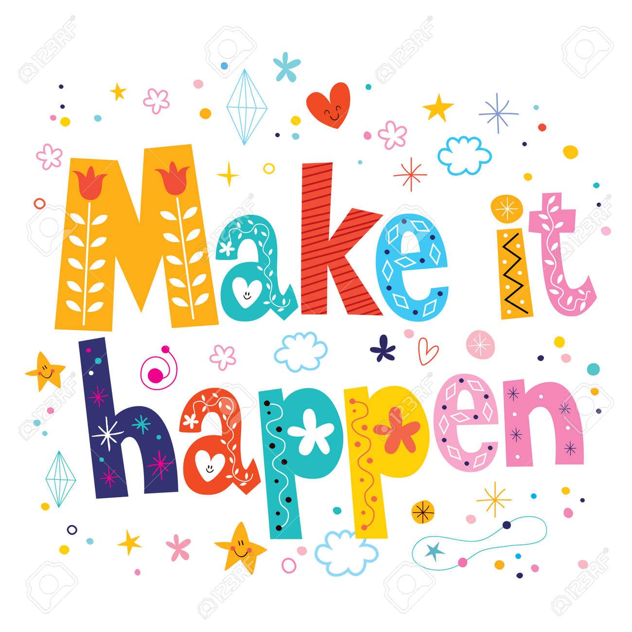 Make It Happen >> Make It Happen Phrase Motivational Quote Royalty Free Stok Fotograf