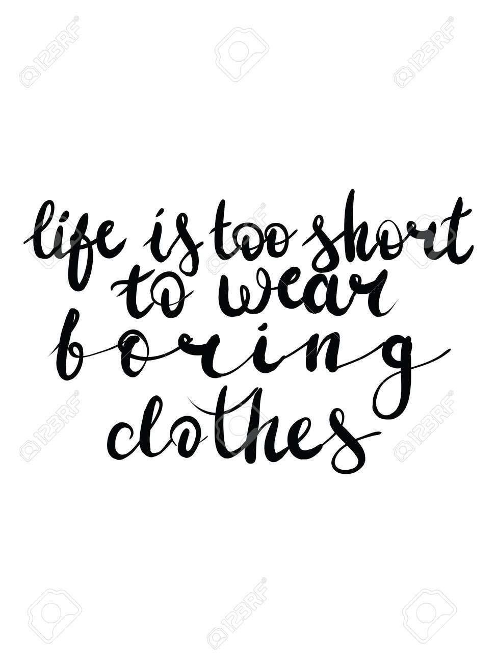 1f58589d0 Vector - Vector hand lettering calligraphy life is too short to wear boring  clothes
