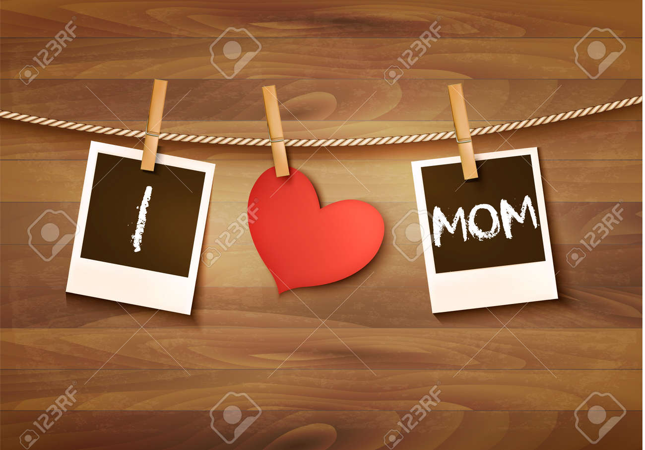 Photos hanging on a clothesline, spelling out I love mom. Mother's Day background. Vector. - 57231228