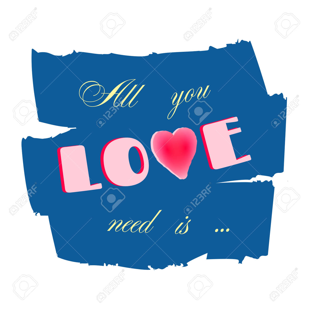 All You Need Is Love. Romance Retro Quote Text With Heart. Typography  Background.