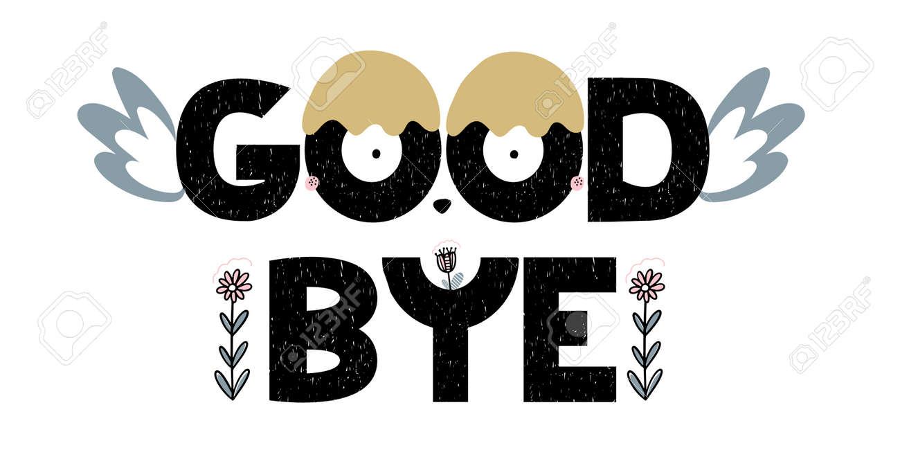 Card with lettering good bye with decorative elements. Vector illustration in handwritten style. Isolated on white background. Can be used as card, print, poster, banner - 109860423