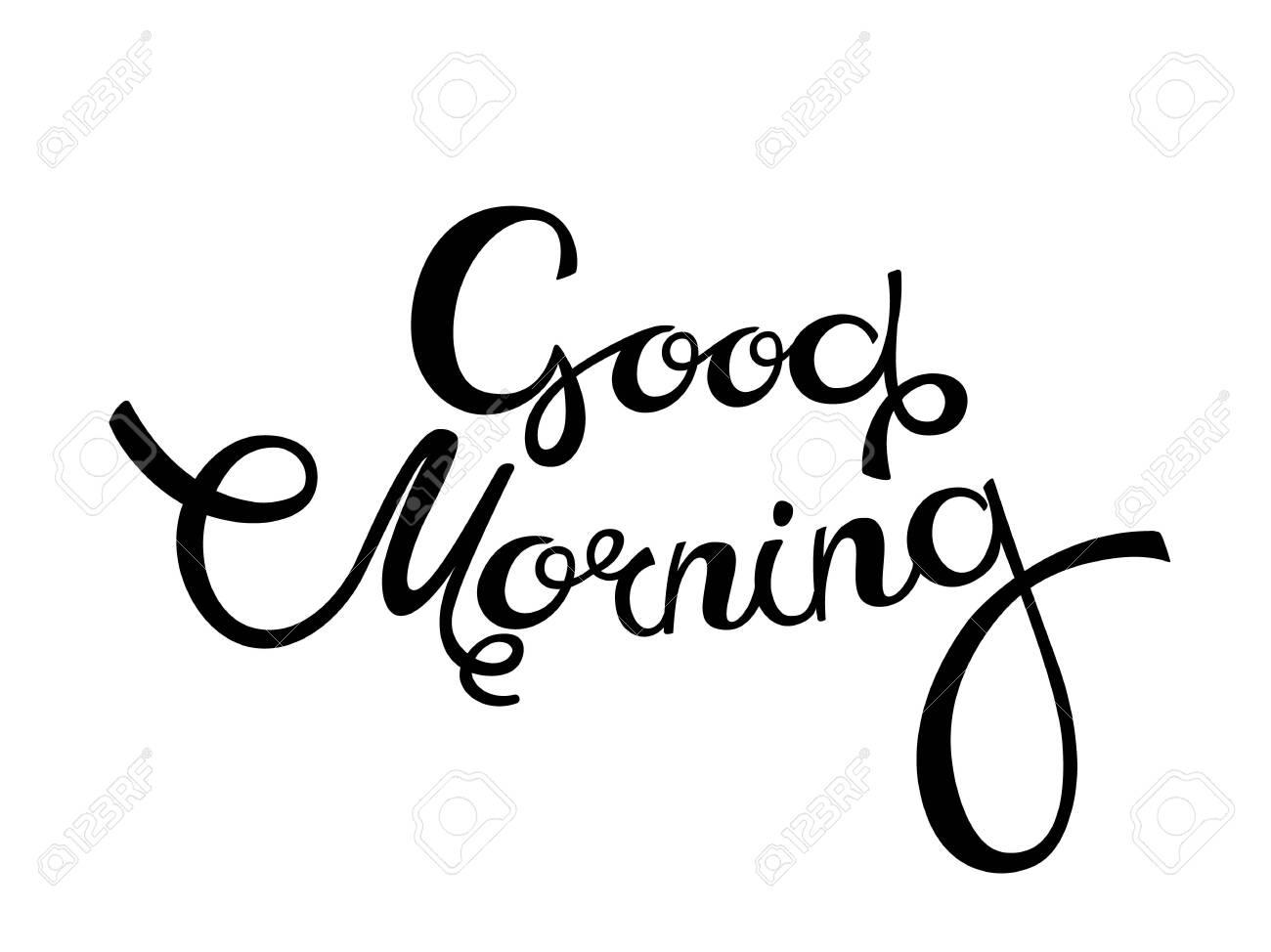 Good morning, hand lettering text, handmade calligraphy, Vector illustration - 147341197