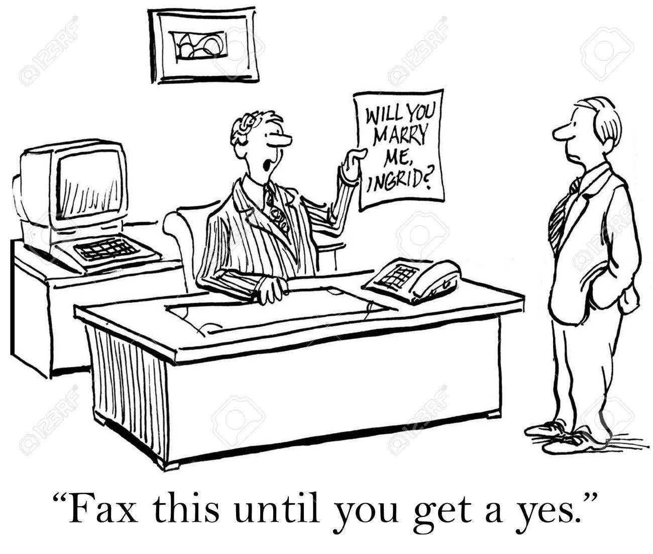 Fax this until you get a yes. Stock Photo - 16915824
