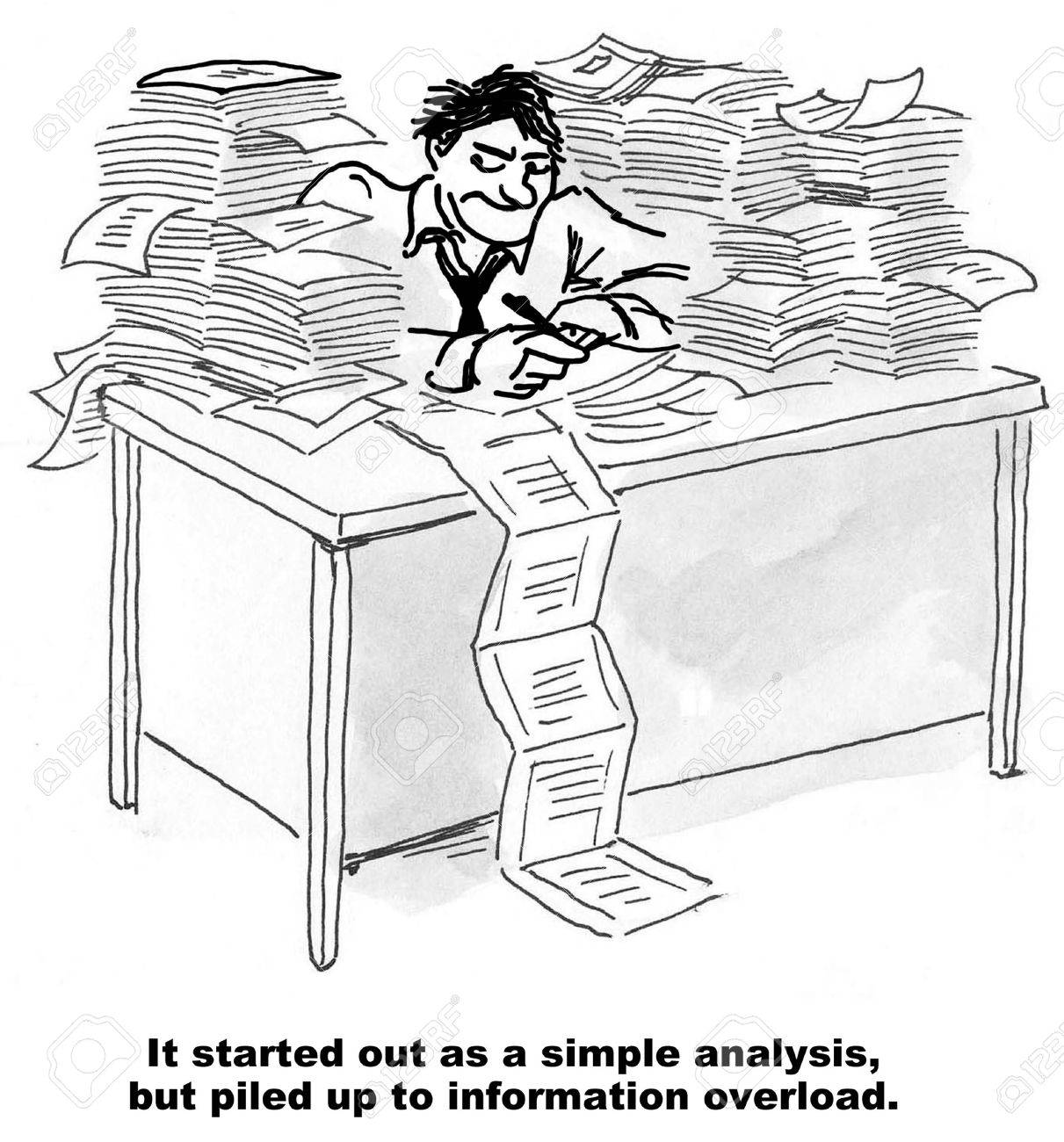 Cartoon of businessman at desk with lots of papers, it started out as a simple analysis but ended up as information overload. - 36332434