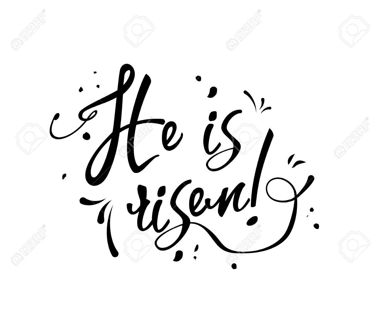 Superb Text He Is Risen Black On White Background, Illustration Stock Vector    74303261