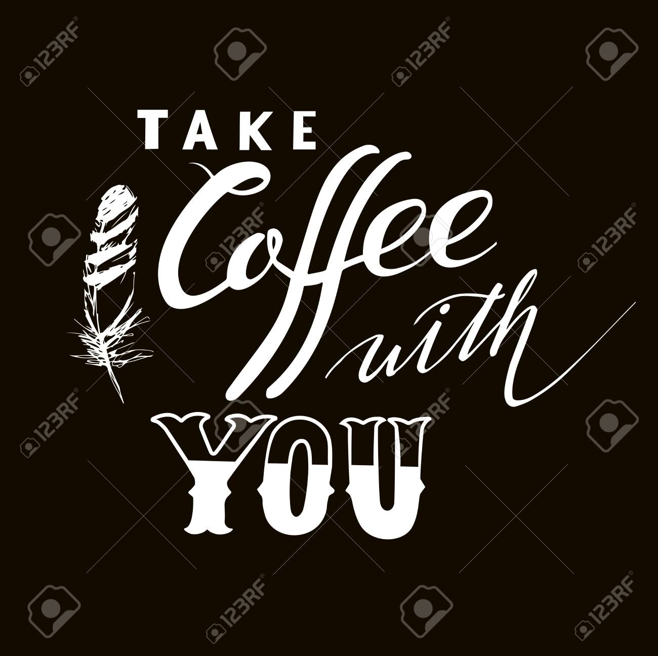 Take Coffee With You Lettering Coffee Quotes Hand Written Design