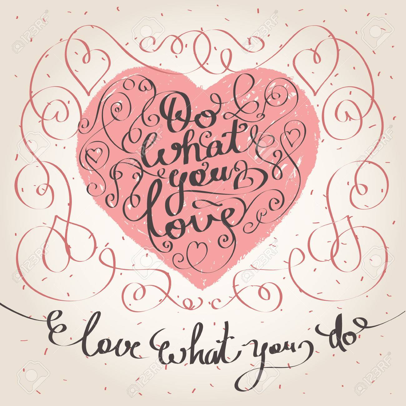 Do What You Love Love What You Do Quote Best Do What You Love Love What You Do Written In Heart Shape