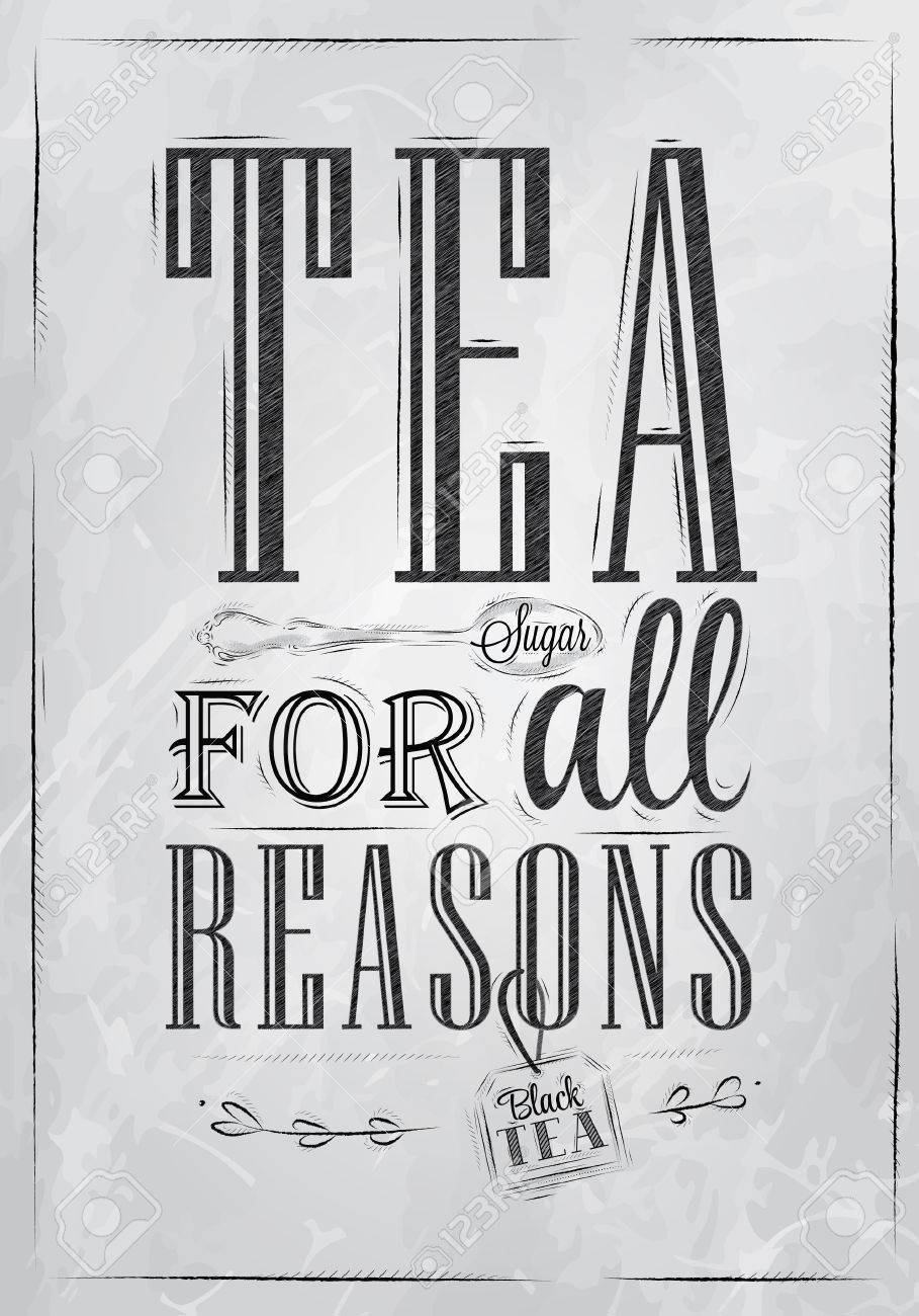 Poster design drawing - Poster Tea For All Reasons In Retro Style Stylized Drawing In Charcoal On Board Stock Vector