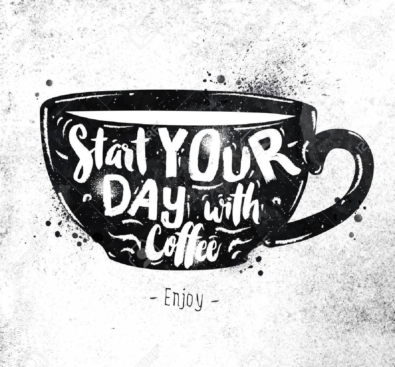 Poster cup lettering start your day with coffee drawing black paint on dirty paper - 43523090