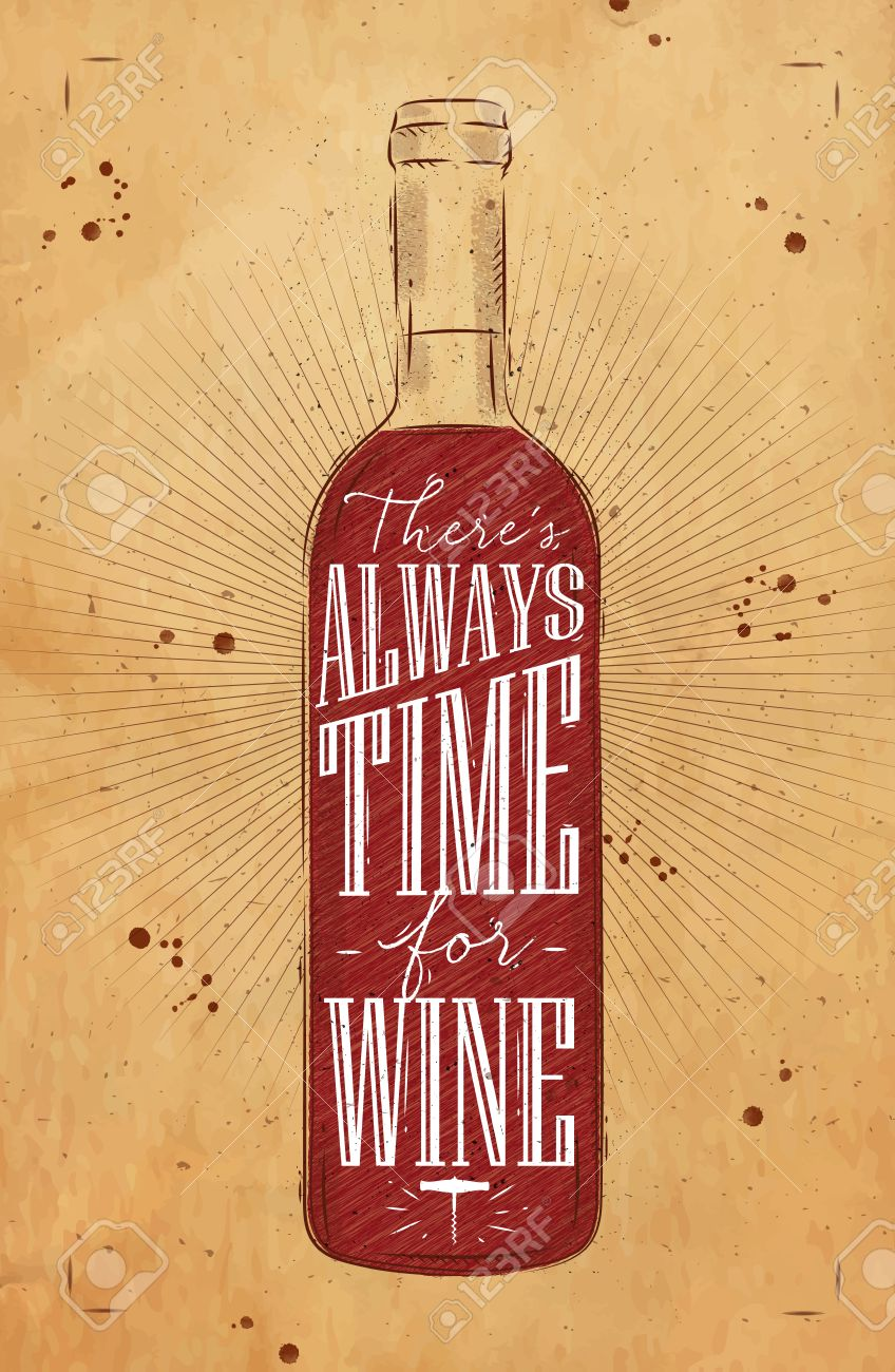 Poster Wine Bottle Lettering There Is Always Time For Drawing In Vintage Style On Background