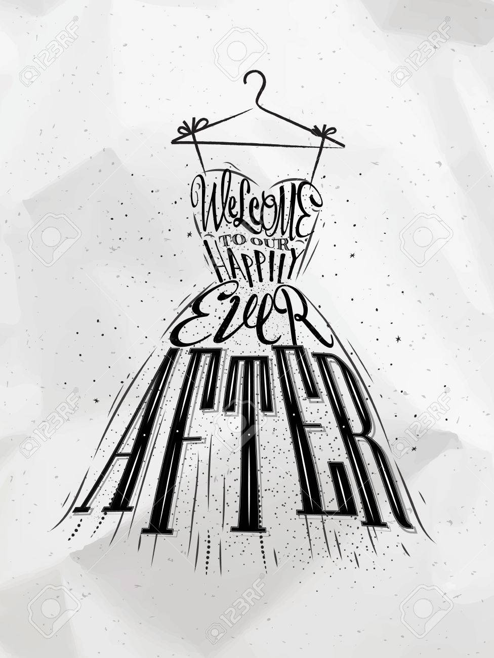 Poster design drawing - Poster Wedding Dress Lettering Welcome To Our Happily Ever After Drawing On Crumbled Paper Background Stock
