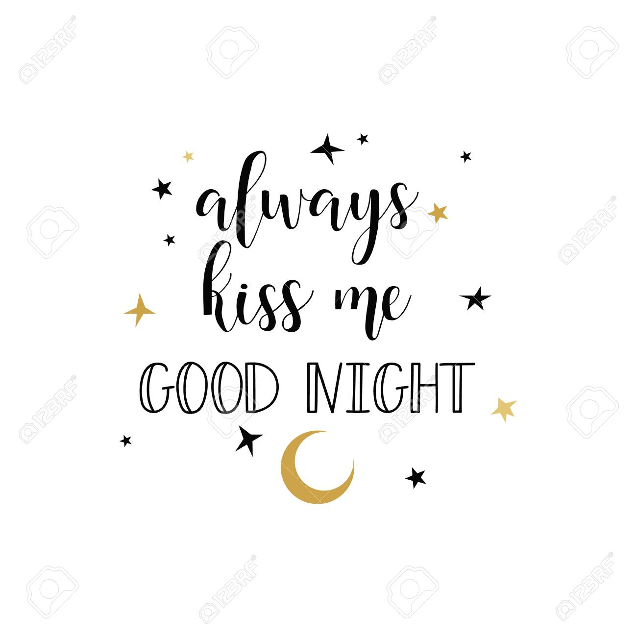 Always Kiss Me Good Night Modern Brush Calligraphy Royalty Free Cliparts Vectors And Stock Illustration Image 95880508