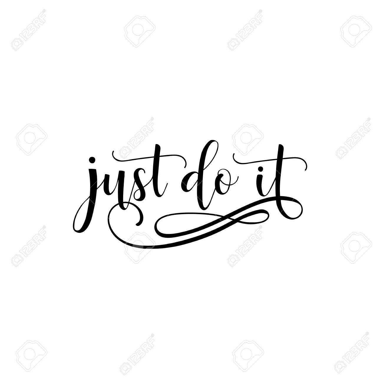 Just do it lettering. Inspirational and motivational quotes.