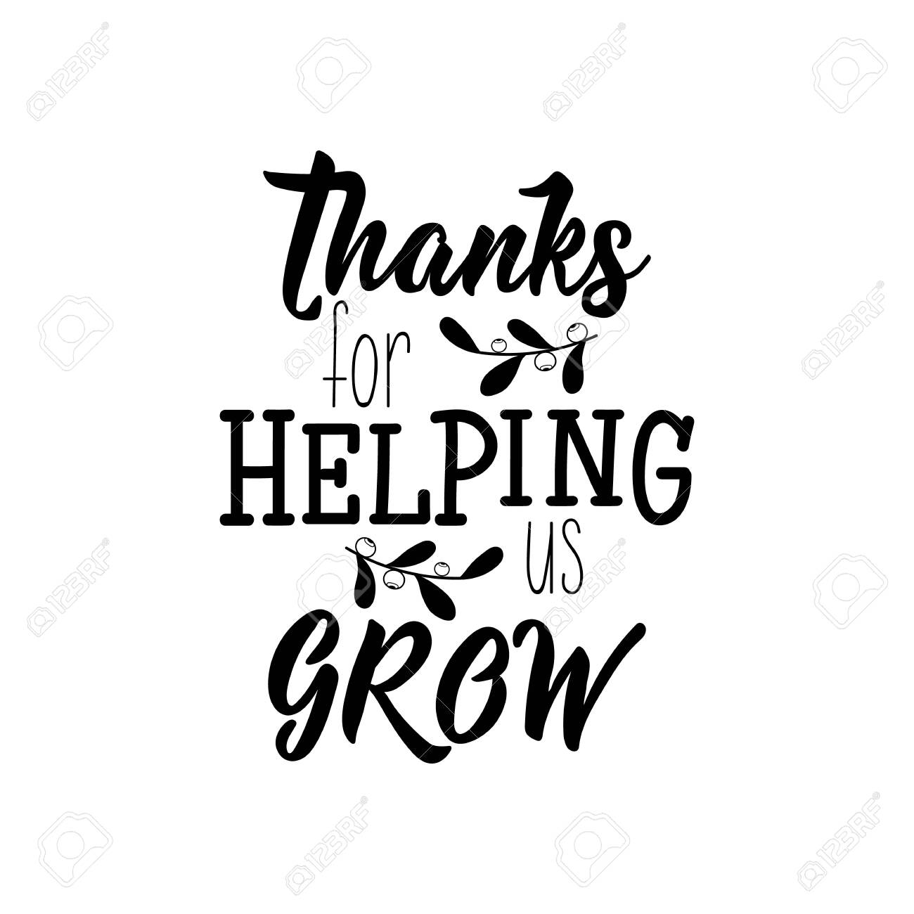 Thanks for helping us grow. Lettering. Vector illustration. Perfect design for greeting cards, posters, T-shirts, banners print invitations. - 129986967