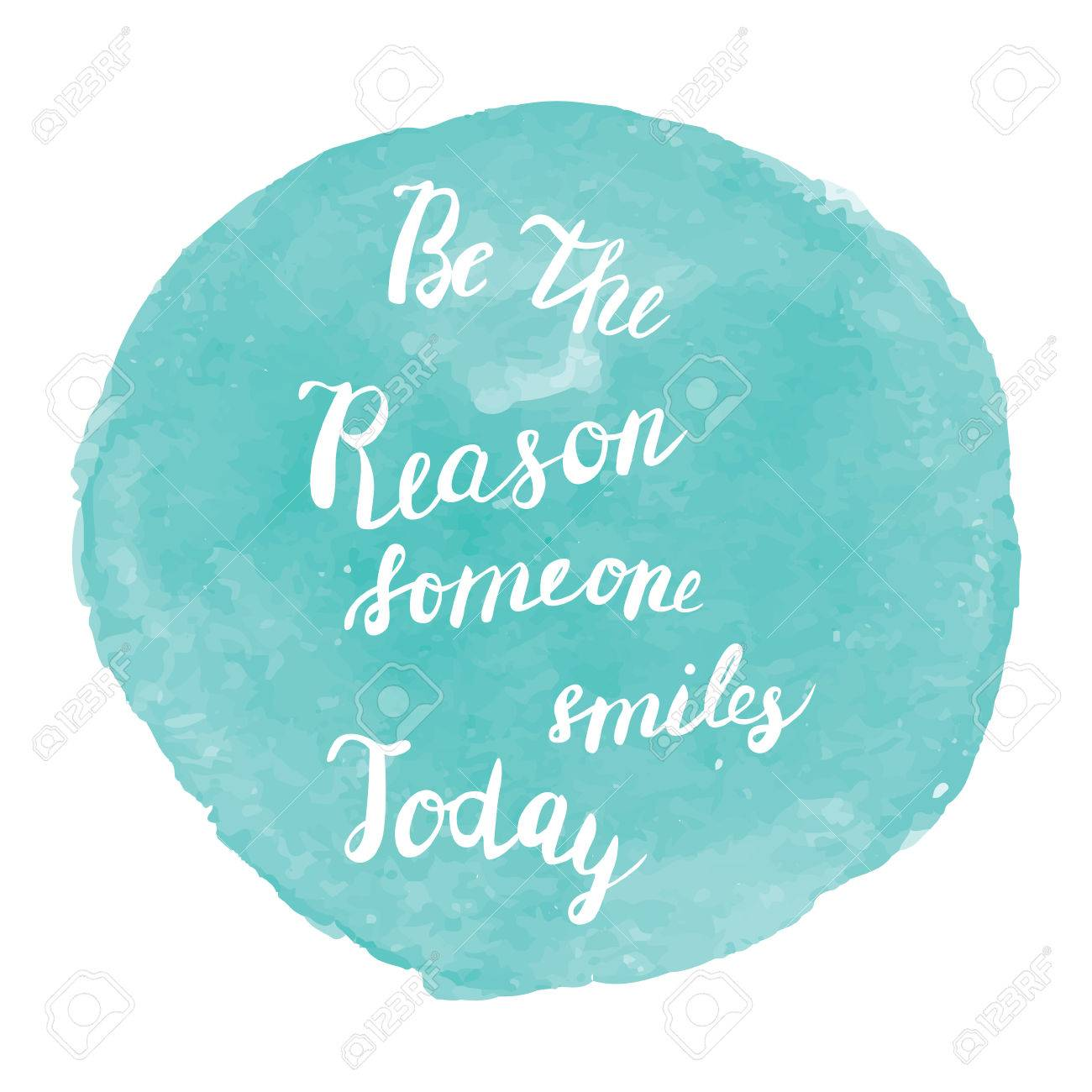 Be The Reason Someone Smiles Today Quote Poster On Watercolor