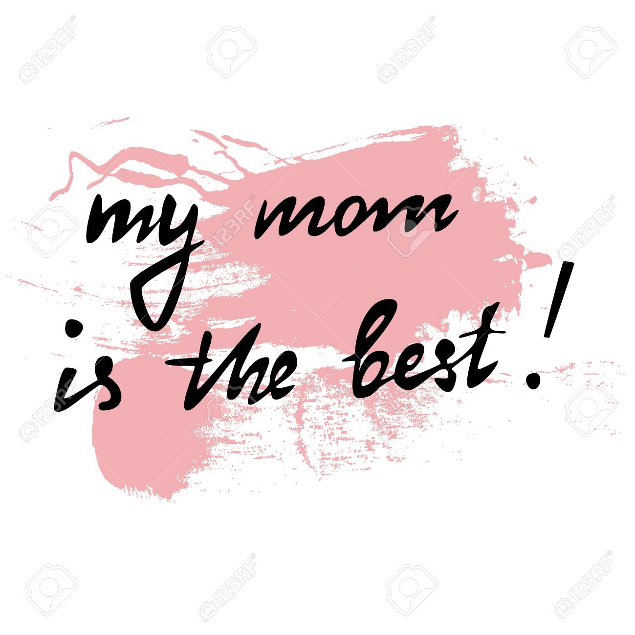 Greeting Card Or Banner My Mom Is The Best Perfect For Mothers Day Happy