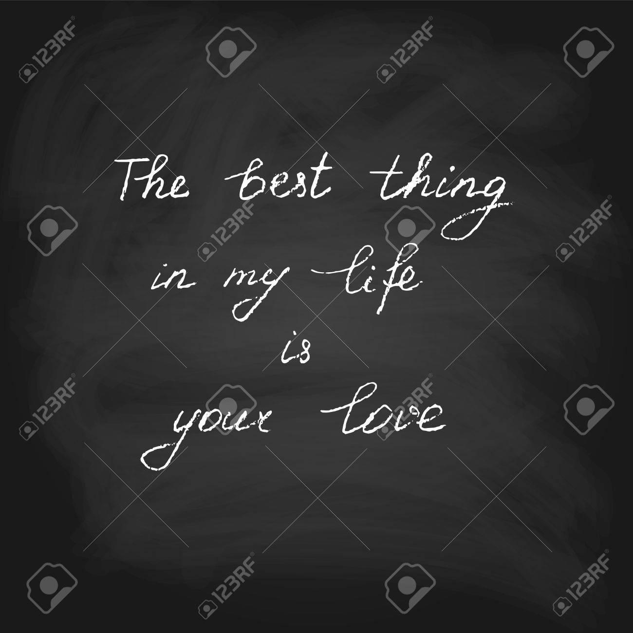 Lo Mejor De Mi Vida Es Tu Amor Texto Escrito A Mano En Estilo Tiza