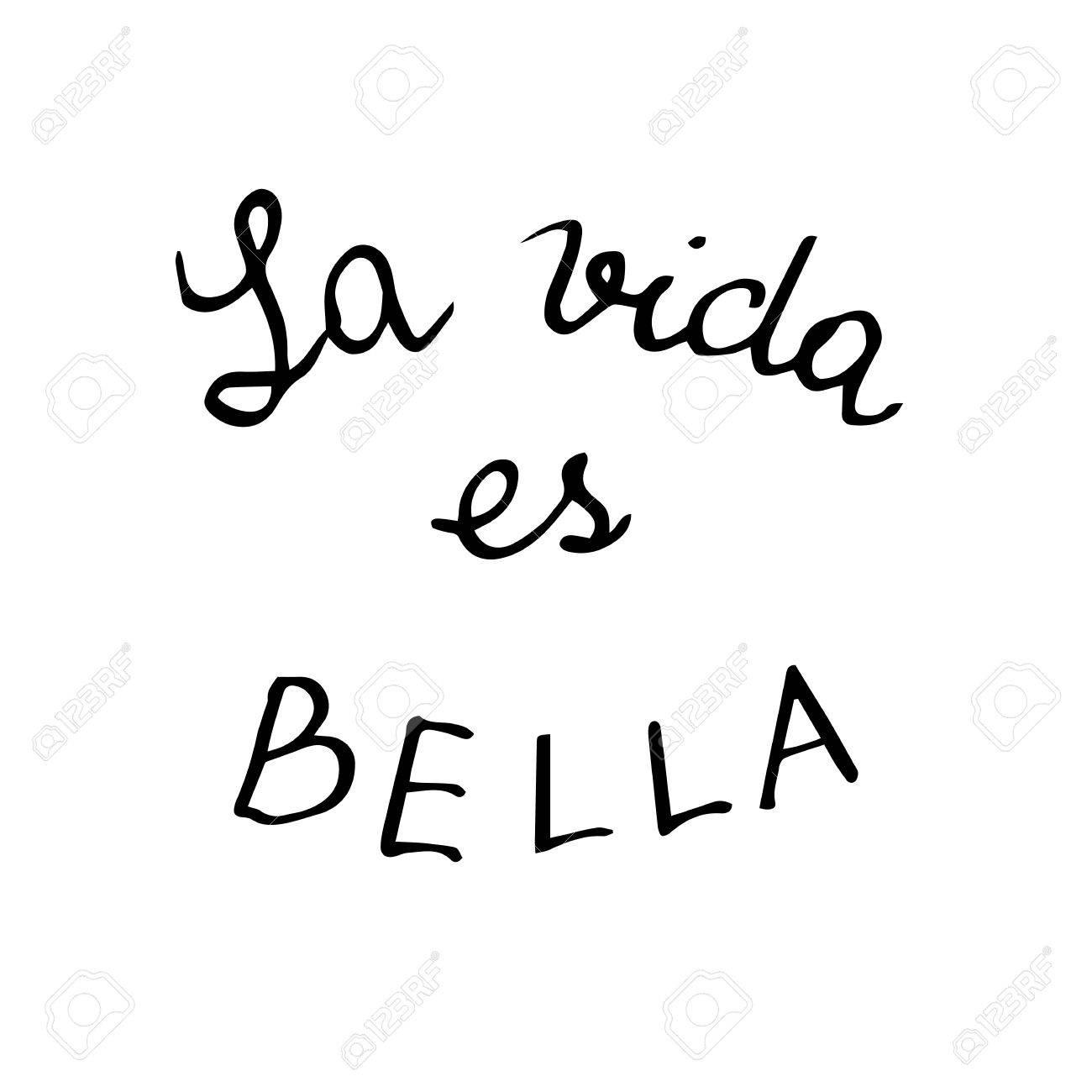 La Vida Es Bella Frase In Spagnolo Che Significa Che La Vita è