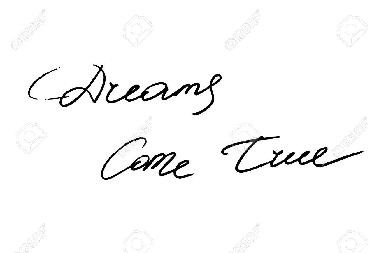 Dreams Come True Handwritten Black Text On White Background Vector Each Word Is