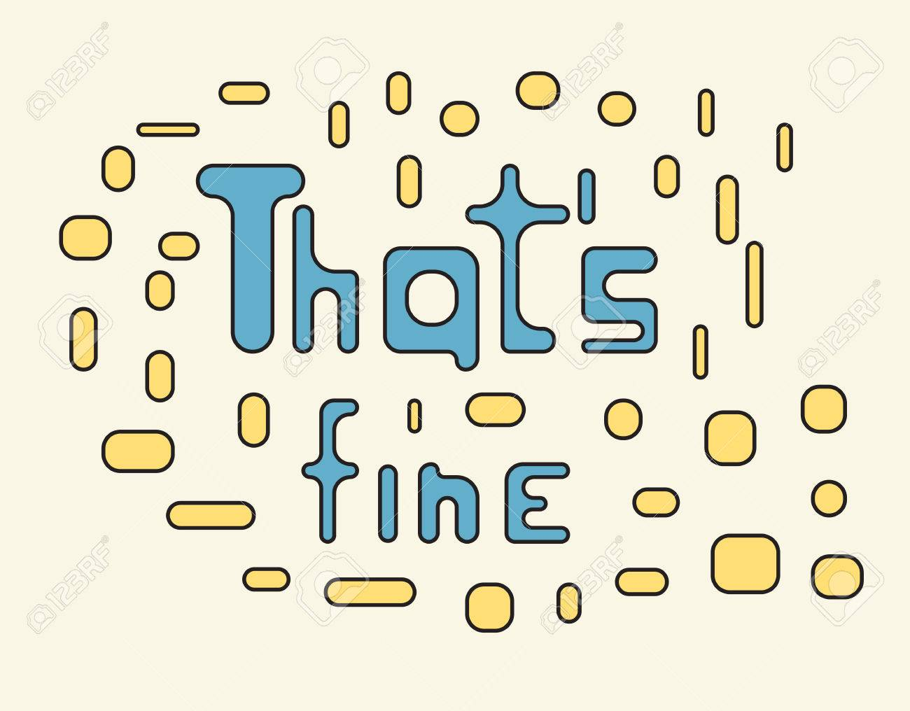 Thats Fine Text Vector Illustartion Creative Letter Background