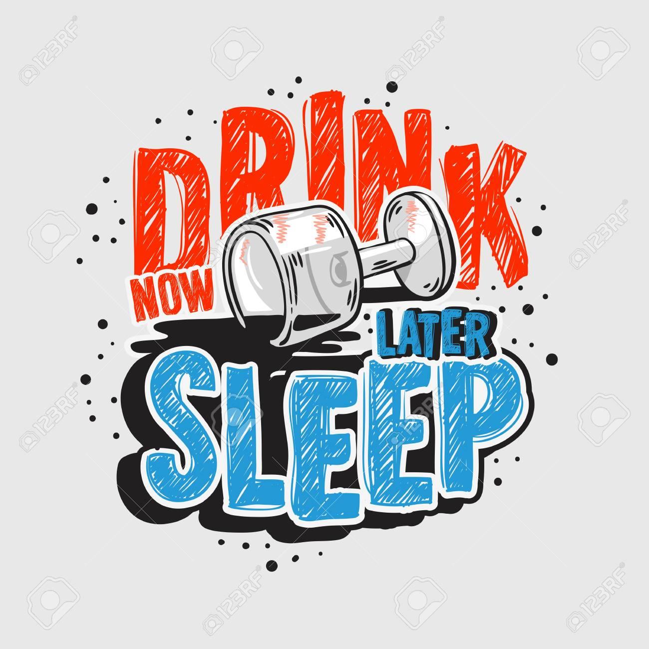 702bc7ebaec6 Typography Motivational slogan quote Alcohol Night Life Tee Print design  for t shirt printing Stock Vector