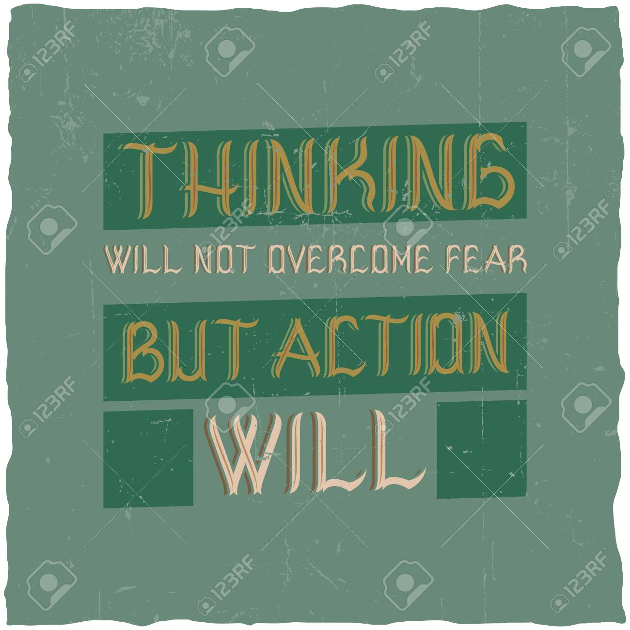 Motivational Poster Thinking Will Not Overcome Fear But Action
