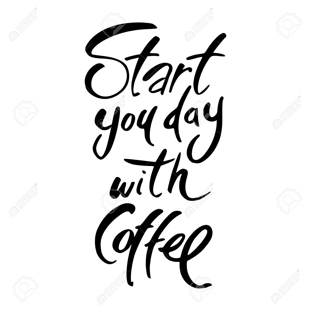 Start Your Day With Coffee Lettering Coffee Quotes Hand Written
