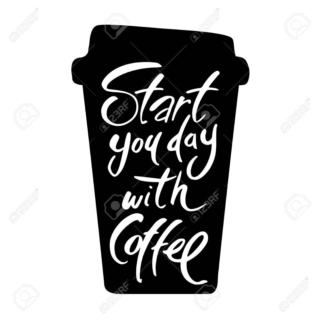 Disegno Nero Su Bianco.Iniziate La Giornata Con Caffe Lettering Caffe Citazioni Mano Disegno Scritto Vettore Isolato Tipografia Nero Su Bianco Manifesto Citazione