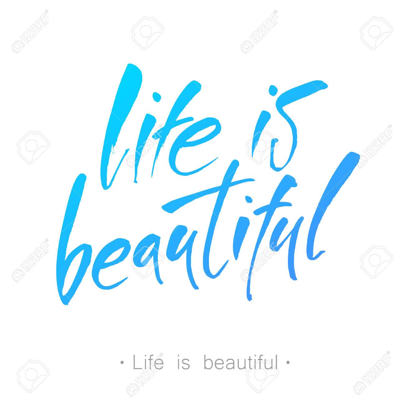 Life is beautiful  Positive life quote 'It's a beautiful life'