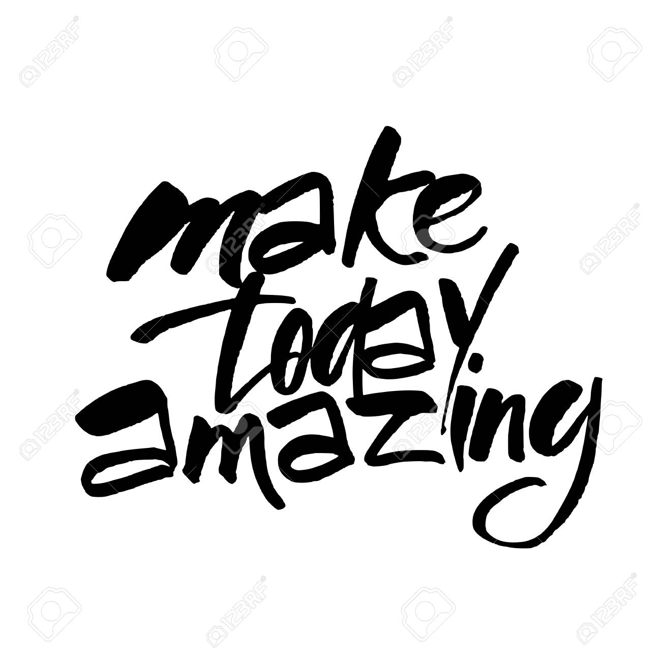Make Today Amazing Motivational Slogan Inspirational Quote