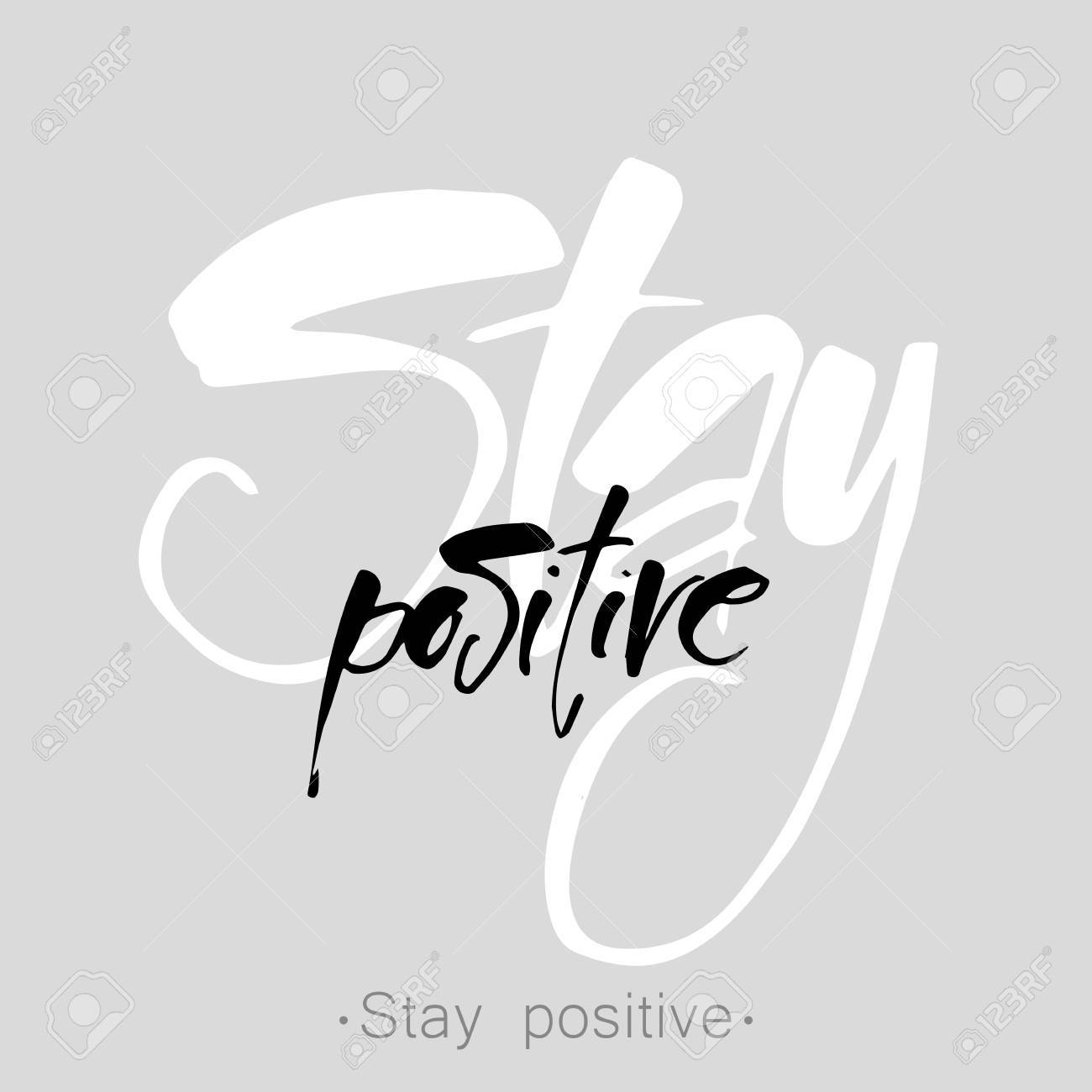STAY POSITIVE. Inspirational Quote. Stay Positive Lettering ...
