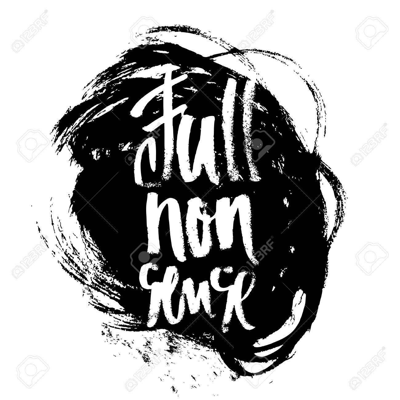 Black t shirt grunge - Full Nonsense T Shirt Black And White Serigraphy Print Grunge Lettering Stock Vector 53327029
