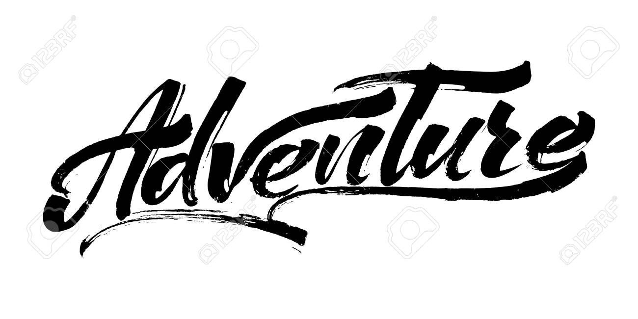 adventure modern calligraphy hand lettering for silk screen printing