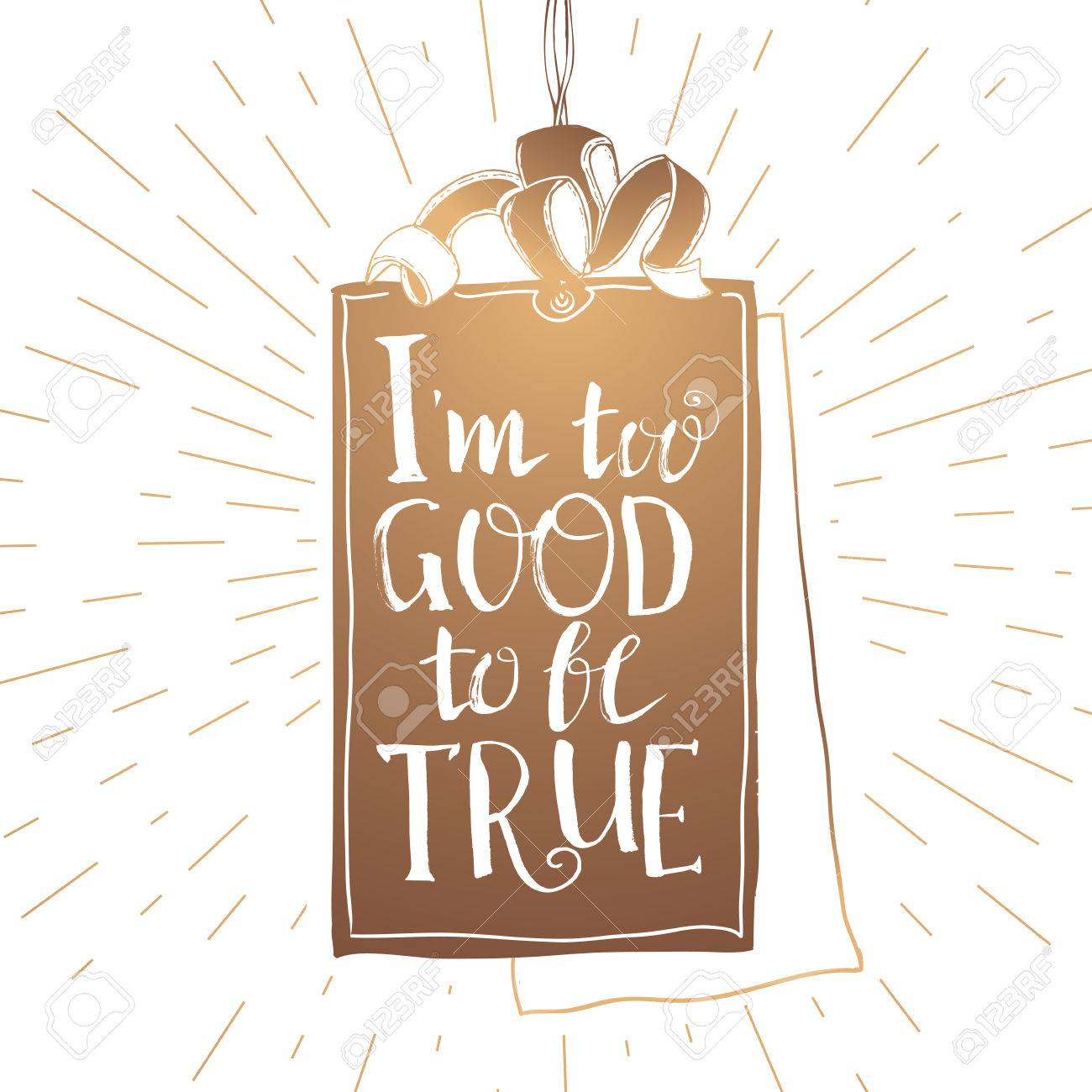 I Too Good To Be True Quote Lettering At Gold Tag Hand Drawn