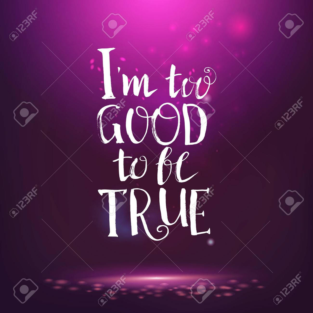 I Too Good To Be True Quote Lettering Card Abstract Night