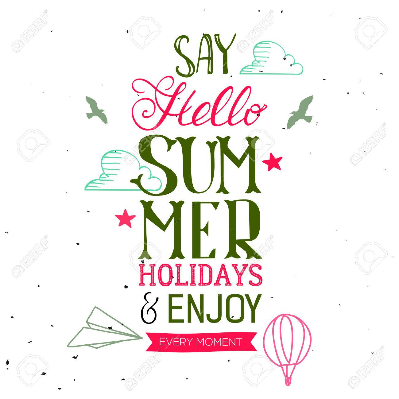 Say Hello Summer Holidays And Enjoy Every Moment Hand Drawn Quote Vector Season Poster With