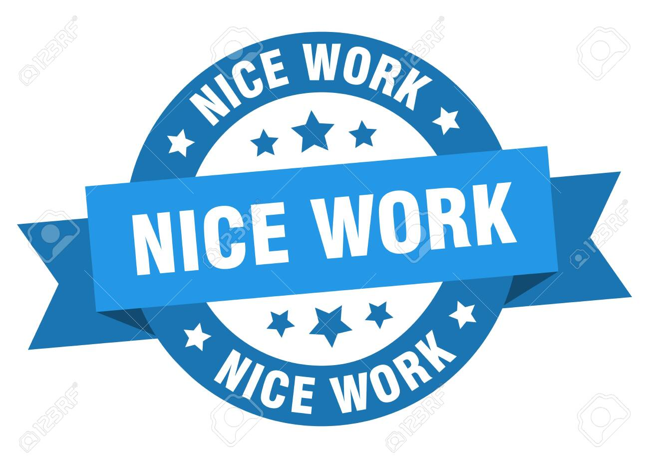 Nice Work Ribbon Nice Work Round Blue Sign Nice Work Royalty Free Cliparts Vectors And Stock Illustration Image 129645623