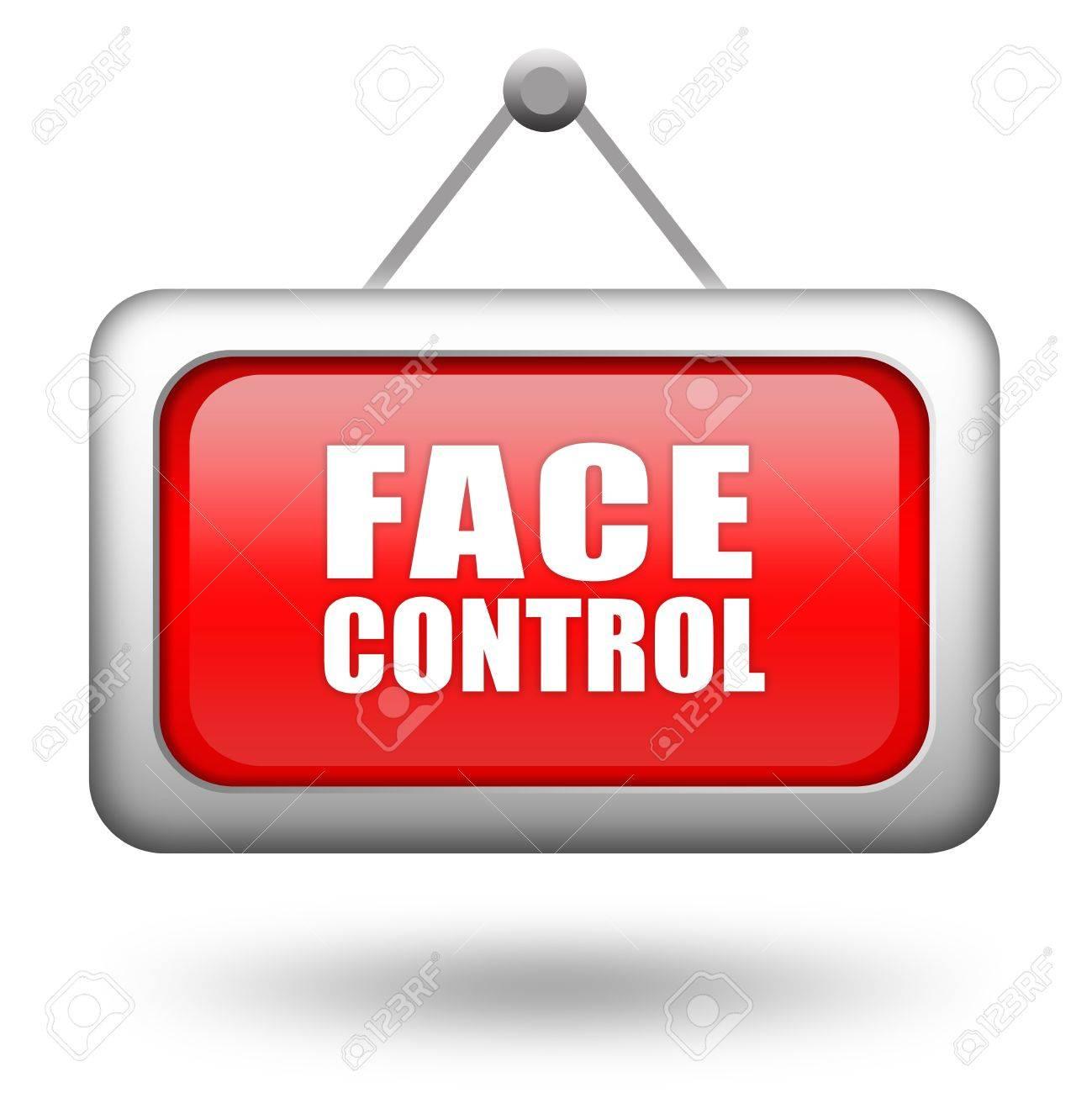 Face control sign Stock Photo - 12414769