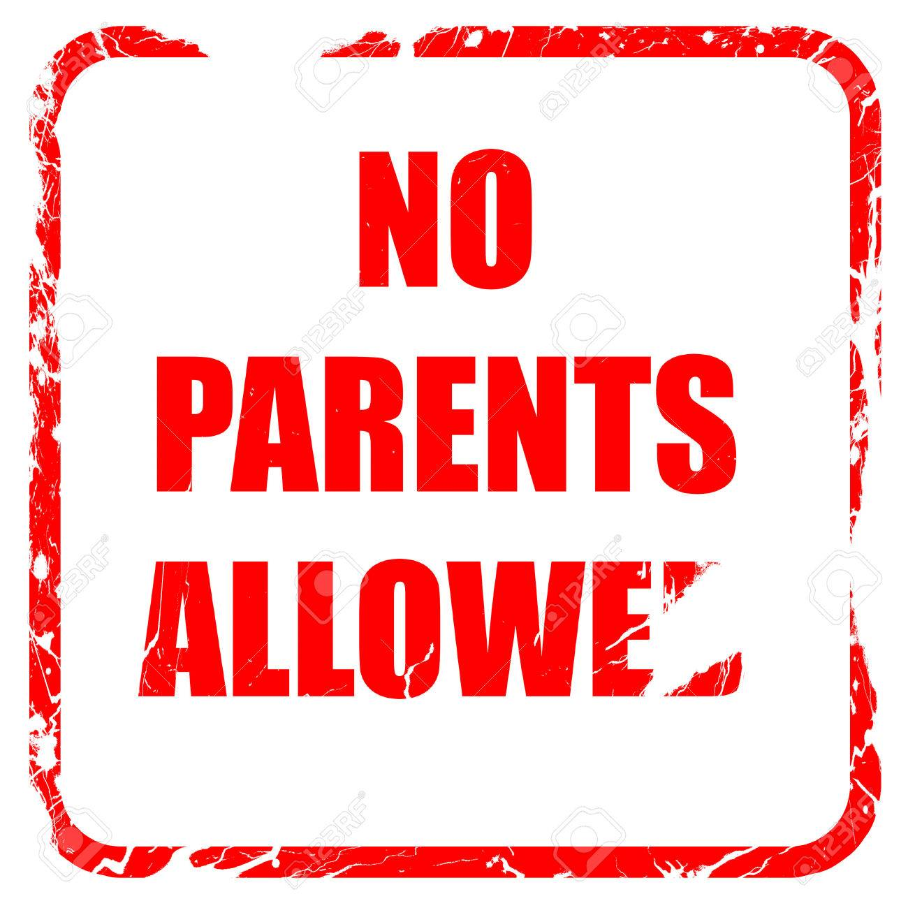 No Parents Allowed Sign With Some Vivid Colors Red Rubber Stamp Grunge Edges Stock