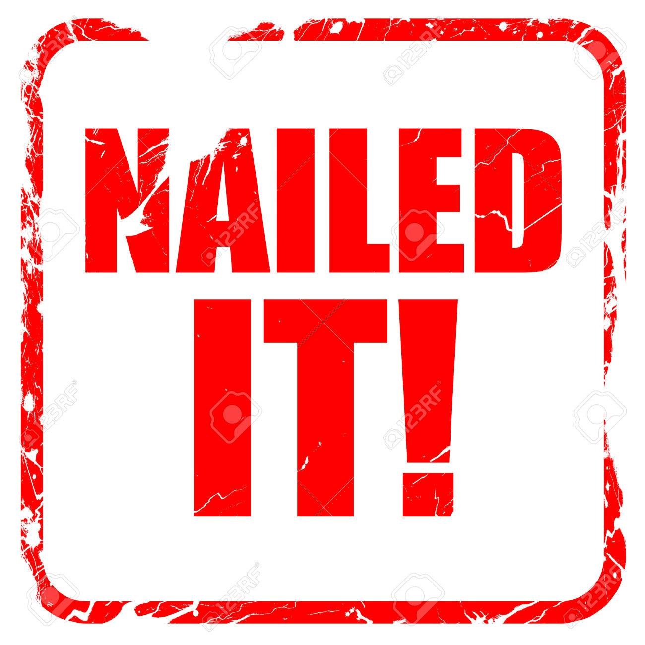 nailed it red rubber stamp with grunge edges stock photo picture