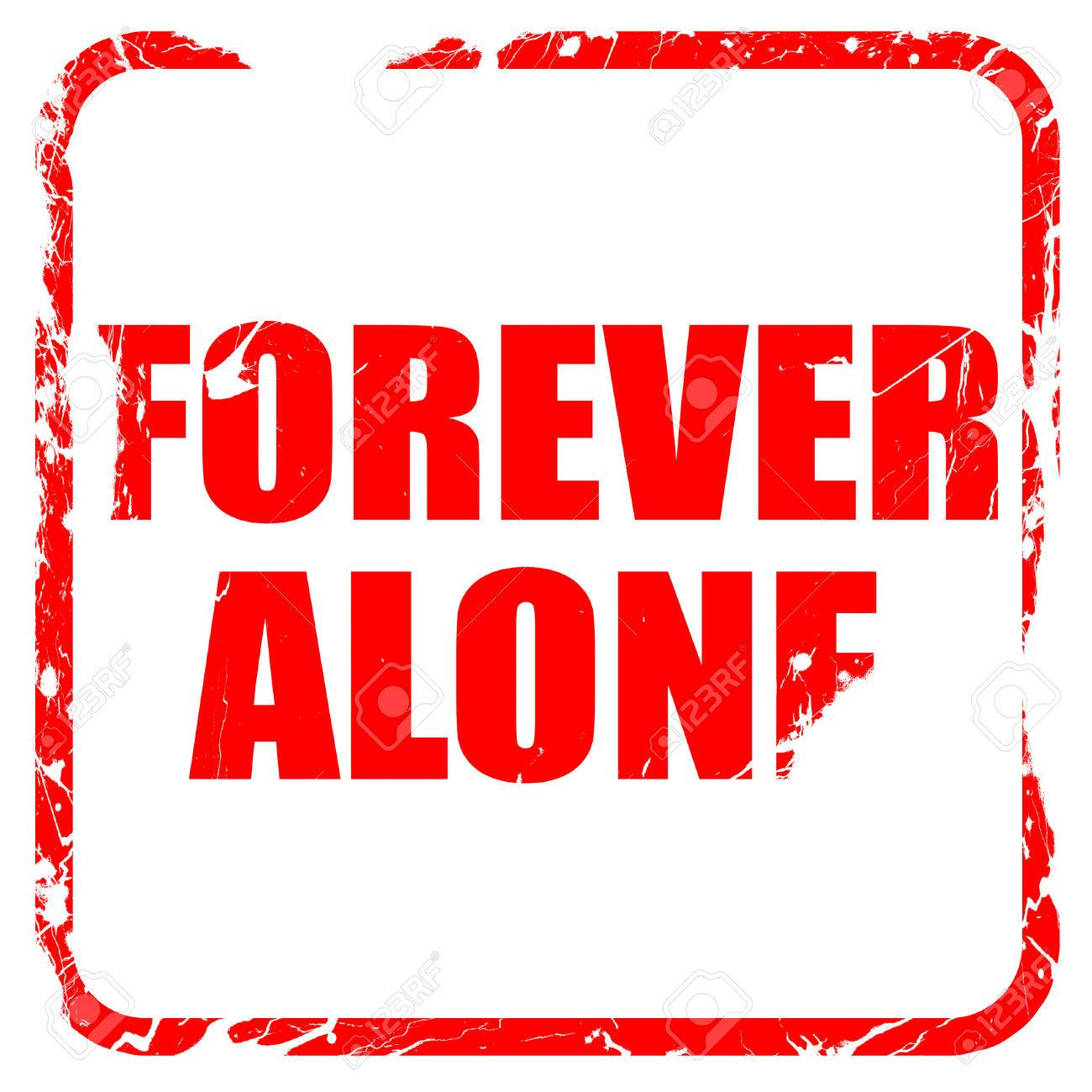 forever alone red rubber stamp with grunge edges stock photo