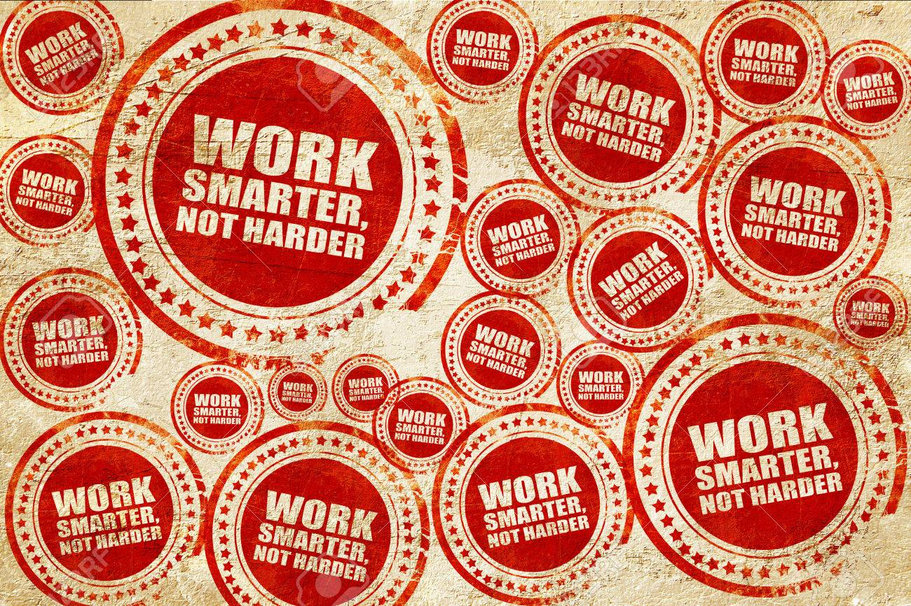 Work Smarter Not Harder Red Stamp On A Grunge Paper Texture Stock