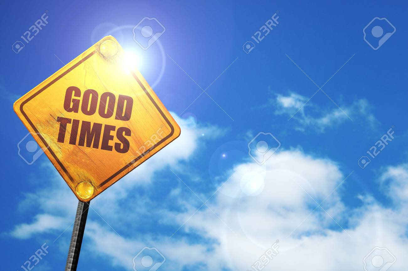 good times, 3D rendering, traffic sign - 72871229